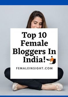 Let us look at the most famous female bloggers in India. Each of these blogs has a chance to gain their audience because each of them shows things differently... #femalebloggers #bestbloggers #bestfemalebloggersinindia #indianblogger #womenblogger #top10bloggers #indianbloggers #femaleblog #womenblog #femaleinsights