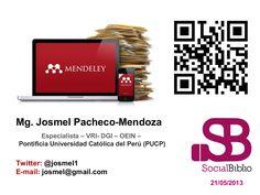 Uso del Gestor de Referencias Mendeley. SocialBiblio el 22 de mayo, 2013  Josmel Pacheco-Mendoza