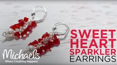 How to Create Sweetheart Sparkler Earrings   Michaels