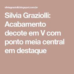 Silvia Graziolli: Acabamento decote em V com ponto meia central em destaque Knitting, Handmade, Knights, Alice, Knitting Videos, Pattern Sewing, How To Knit, Knitting Patterns, Berets