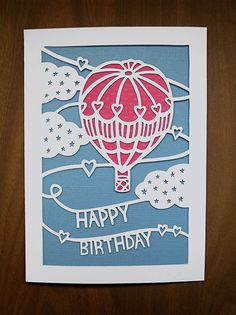 Handcut Papercut Card - Happy Birthday - Hot Air Balloon and Hearts via SarahTrumbauer on Etsy.