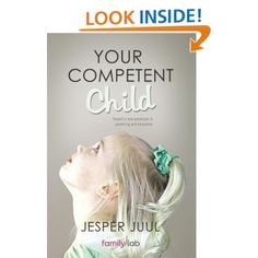 Jesper Juul's Your Competent Child.  About personal responsibilities vs social responsibilities and where to set limits with children that maintain everyone's dignity.