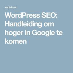 WordPress SEO: Handleiding om hoger in Google te komen