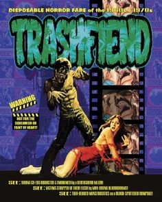 Trashfiend: Disposable Horror Culture of the 1960s & 1970s  $19.95, at Amazon.com