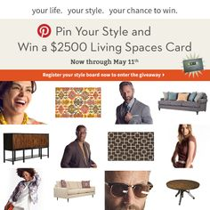 Pin Your Style and Win a $2500 Living Spaces Card My style is a reflection of my love of family and the comforts of home.