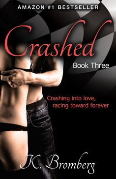 Crashes (Driven #3) by K. Bromberg