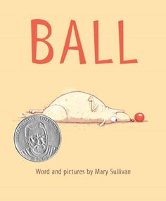 Ball / word and pictures by Mary Sullivan