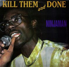 Ninjaman - Kill Them and Done