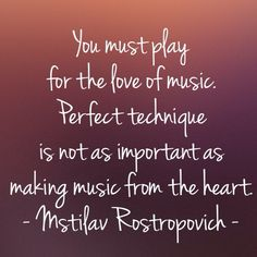 Rostropovich on cello, music & playing from the heart :) Cello Quotes, Cello Music, Violin, Opera Music, Mandoline, Music Items, Life Advice, Classical Music, Words