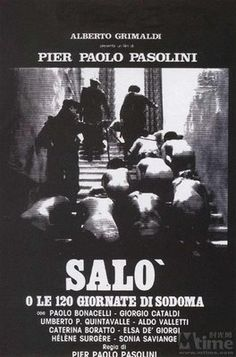 Salo (120 Days of Sodom) - Piers Paolo Passolini's film version of the de Sade work. Brutal and unrelenting.