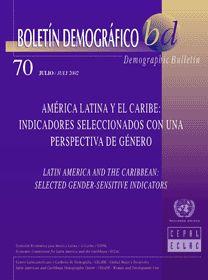 CEPAL - Boletín Demográfico No. 70. América Latina y el Caribe: Indicadores seleccionados con una perspectiva de género = Demographic Bulletin No. 70. Latin America and the Caribben: Selected Gender-Sensitive Indicators