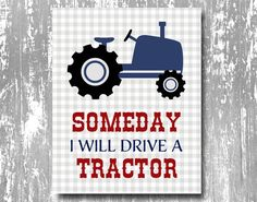 Someday I will drive a tractor print tractor printable