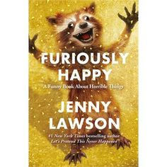 Furiously Happy: A F