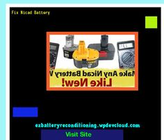 Fix Nicad Battery 143909 - Recondition Your Old Batteries Back To 100% Of Their Working Condition!
