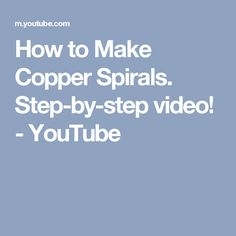 How to Make Copper Spirals. Step-by-step video! - YouTube