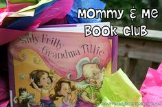 Mommy and Me Book Club: Silly Frilly Grandma Tillie includes tissue paper hats, games, sensory bin, snack, and gift for Grandparents Day!