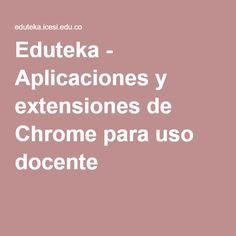 Eduteka - Aplicaciones y extensiones de Chrome para uso docente