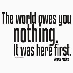 Life Lesson: The world owes you nothing