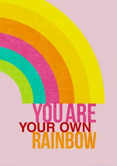 Fashion Tips, Positive Quotes and Updates Smile Quotes, Cute Quotes, Happy Quotes, Best Inspirational Quotes, Motivational Quotes, Motivation Letter, Rainbow Quote, Rainbow Theme, Body Positive Quotes