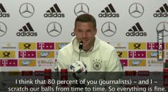 Podolskis priceless statement to the German coach itching his balls and sniffing his fingers (as seen live on tv)