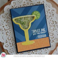 Cheers to the weekend! Margarita card by Katie. #illdrinktothat #averyellestamps #shallwedance #tequila #shakercard