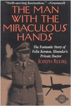 The Man with the Miraculous Hands - by Joseph Kessel