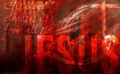 His Blood cleanses us... http://justacloserwalkwiththee.weebly.com/