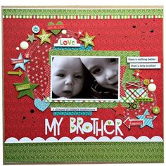 Bella Blvd Make It Merry and Christmas Cheer collections, and Clear Cuts specialty papers. My Brother layout by creative team member Kristine Davidson.
