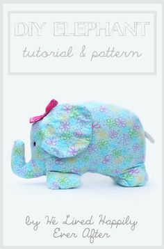 We Lived Happily Ever After: Make your Own Stuffed Elephant. Nx