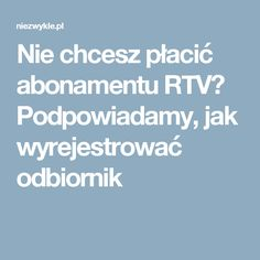 Nie chcesz płacić abonamentu RTV? Podpowiadamy, jak wyrejestrować odbiornik