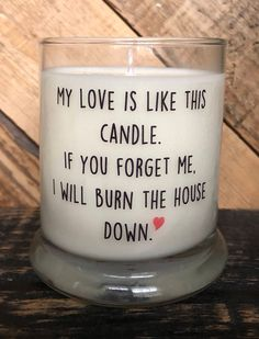 My Love Is Like This Candle Funny Gift For Him Mens Gift For Boyfriend Gift Boyfriend Funny Husband Gift My Love Is Like This Candle. If You Forget Me, I Will Burn The House Down Alternate *Bleep* version available on request. Cute Boyfriend Gifts, Boyfriend Anniversary Gifts, Boyfriend Humor, Boyfriend Presents, Valentines Day For Men, Valentine Gifts, Husband Valentine, Funny Gifts For Him, Cute Gifts