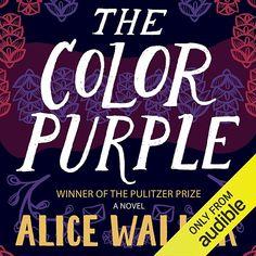 EBook The Color Purple Author Alice Walker and Audible Studios Sissy Spacek, William Golding, Alice Walker, Chimamanda Ngozi Adichie, Markus Zusak, George Orwell, Maya Angelou, Free Pdf Books, Free Ebooks
