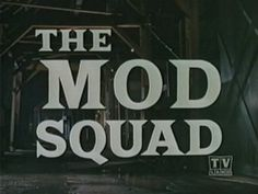 """THE MOD SQUAD - The Mod Squad is made up of three youths from the """"hippie generation"""" brought together to help fight crime and infiltrate into the counter culture. Each have their own past with a brush with the law. Pete was the son of a wealthy family, kicked out after having stole a car. Julie was the daughter of a prostitute who ran away, only to be arrested for vagrancy. Linc was from a family of 13 children who got arrested in the Watts riots."""