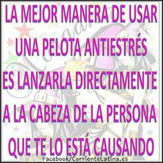 La mejor manera de usas una pelota antiestrés es....    jajajaaj #BuenosDías #Humor