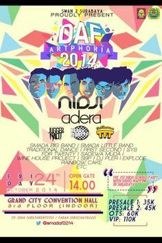 "2 Surabaya Proudly Present : DAF ""Artphoria 2014"" Jumat, 24 Oktober 2014 At Grand City Convention Hall 3rd Floor (Indoor) Open Gate : 14.00  Guest Star : - NIDJI - Adera - Jugger Naut - Heavy Monster - The Flinstone  http://eventsurabaya.net/daf-artphoria-2014-with-nidji/"