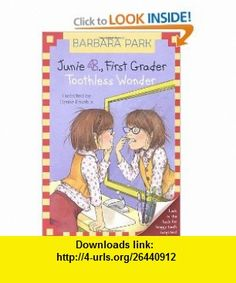 Junie B., First Grader Toothless Wonder (Junie B. Jones, No. 20) (9780375822230) Barbara Park, Denise Brunkus , ISBN-10: 0375822232  , ISBN-13: 978-0375822230 ,  , tutorials , pdf , ebook , torrent , downloads , rapidshare , filesonic , hotfile , megaupload , fileserve