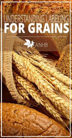 Understanding Labeling for Grains - All Natural Home and Beauty #grains #labeling