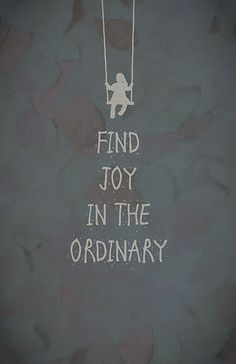 """""""Find joy in the ordinary quotes"""" by thejoyker1986   Redbubble"""