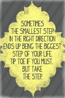 tip toe if you must but take the step