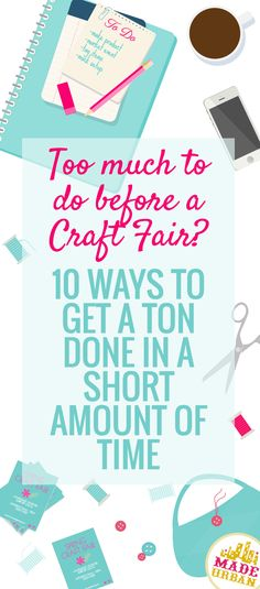 Are you on Pinterest instead of prepping for a craft fair? ;) I've pulled many all-nighters to get more done than seems humanly possible and have shared my best tips for fitting it all in.