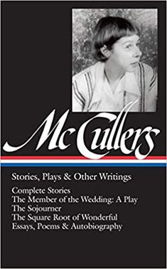 Amazon.com: Carson McCullers: Stories, Plays & Other Writings (LOA #287): Complete stories / The Member of the Wedding: A Play / The Sojourner / The Square Root ... (Library of America Carson McCullers Edition) (9781598535112): McCullers, Carson, Dews, Carlos L.: Books Free Stories, Short Stories, Wisconsin, Library Of America, Square Roots, Short Words, Civil Rights Movement, First Novel, Human Nature