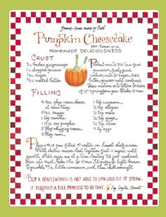 Pumpkin Cheesecake Recipe by Susan Branch Pumpkin Cheesecake Recipes, Homemade Cheesecake, Pumpkin Recipes, Old Recipes, Vintage Recipes, Cooking Recipes, Pumpkin Delight, Branch Art, Recipe Boards