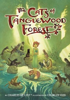 The Cats of Tanglewood Forest by Charles De Lint and Charles Vess