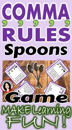 Help your students understand the rules about adding commas. This Spoons Game will help the students remember the different Comma Rules and help them apply the rules to their writing. Review and test prep disguised as a game. Let the learning and fun begin. This Comma Rules Spoons Game is set up for small groups. With 2 to 4 students in each group. If you would like the whole class to play make multiple copies of the card sets, and break the students into small groups.