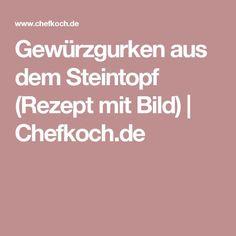 Gewürzgurken aus dem Steintopf (Rezept mit Bild) | Chefkoch.de