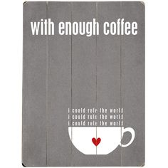 Artehouse LLC With Enough Coffee by Cheryl Overton Textual Art Plaque Colour: Gray Wood Wall Decor, Wood Wall Art, Art Decor, Coffee Wall Art, I Love Coffee, Coffee Coffee, Coffee Break, Morning Coffee, New Wall