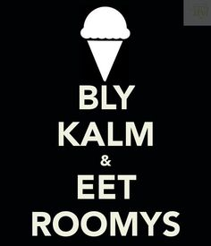 Keep Calm and Eat Ice Cream! Afrikaanse Quotes, Diy Art, Keep Calm, Things I Want, Poetry, Ice Cream, My Love, Eat, No Churn Ice Cream