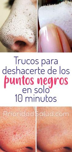 Trucos para deshacerte de los puntos negros en solo 10 minutos pj30 #psalud Tips Belleza, Beauty Routines, Beauty Skin, Beauty Hacks, Medicine, Make Up, Hairstyle, Skin Care, Personal Care