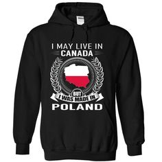 I May Live in Canada But I Was Made in Poland (New) - #gifts for boyfriend #gift ideas. GUARANTEE => https://www.sunfrog.com/LifeStyle/I-May-Live-in-Canada-But-I-Was-Made-in-Poland-New-wuwlqifyaw-Black-Hoodie.html?68278