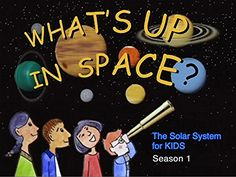 What's Up In Space: The Solar System For Kids Season 1 Amazon Instant Video ~ Julie Braly, https://www.amazon.com/dp/B0144AZASI/ref=cm_sw_r_pi_dp_i.m4xbW35MVTH